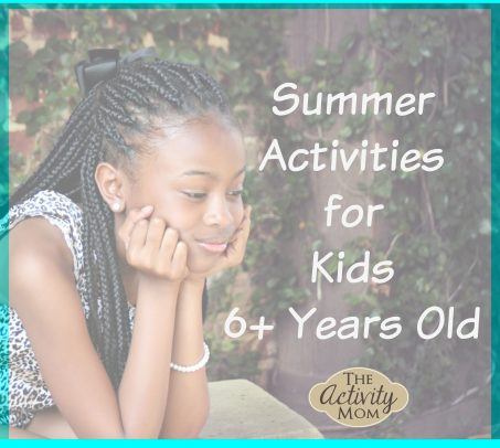 Awesome Summer Activities for Kids 6+ Years Old