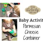 Baby Activity – Parmesan Cheese Container