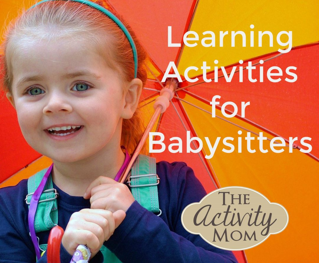 Babysitters and Learning Activities - Great ideas that are easy for babysitters to implement.