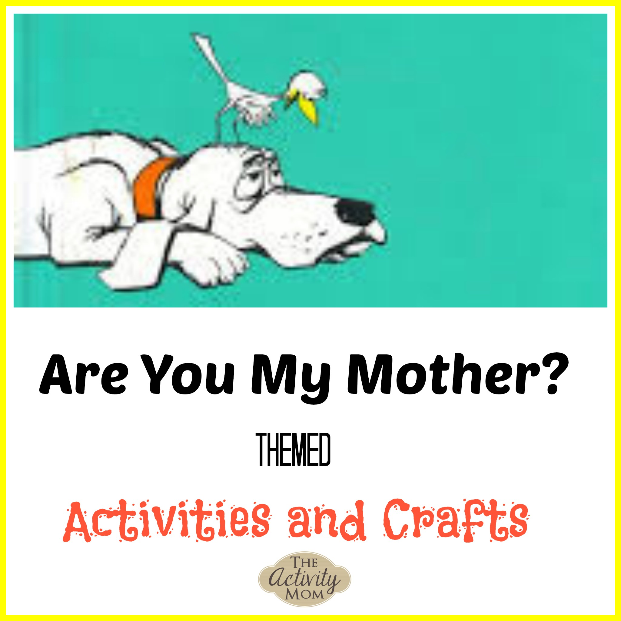 The Activity Mom - Are You My Mother Themed Activities - The ...