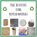 Kids Activities using Recycled Materials