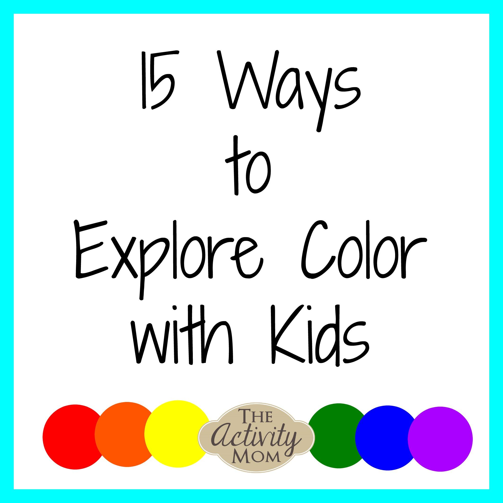 15 Ways to Explore Colors