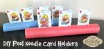 DIY Pool Noodle Card Holder