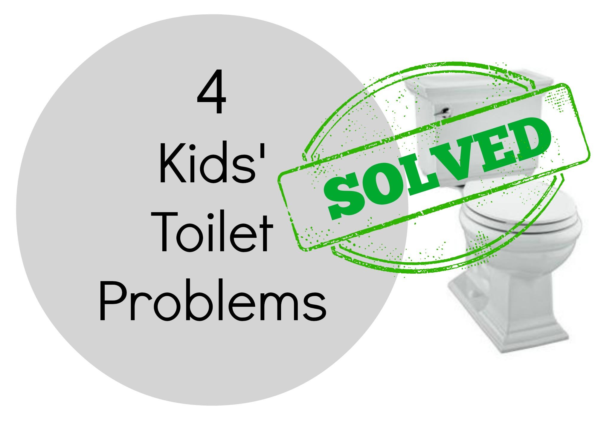 Kids' Toilet Problems Solved
