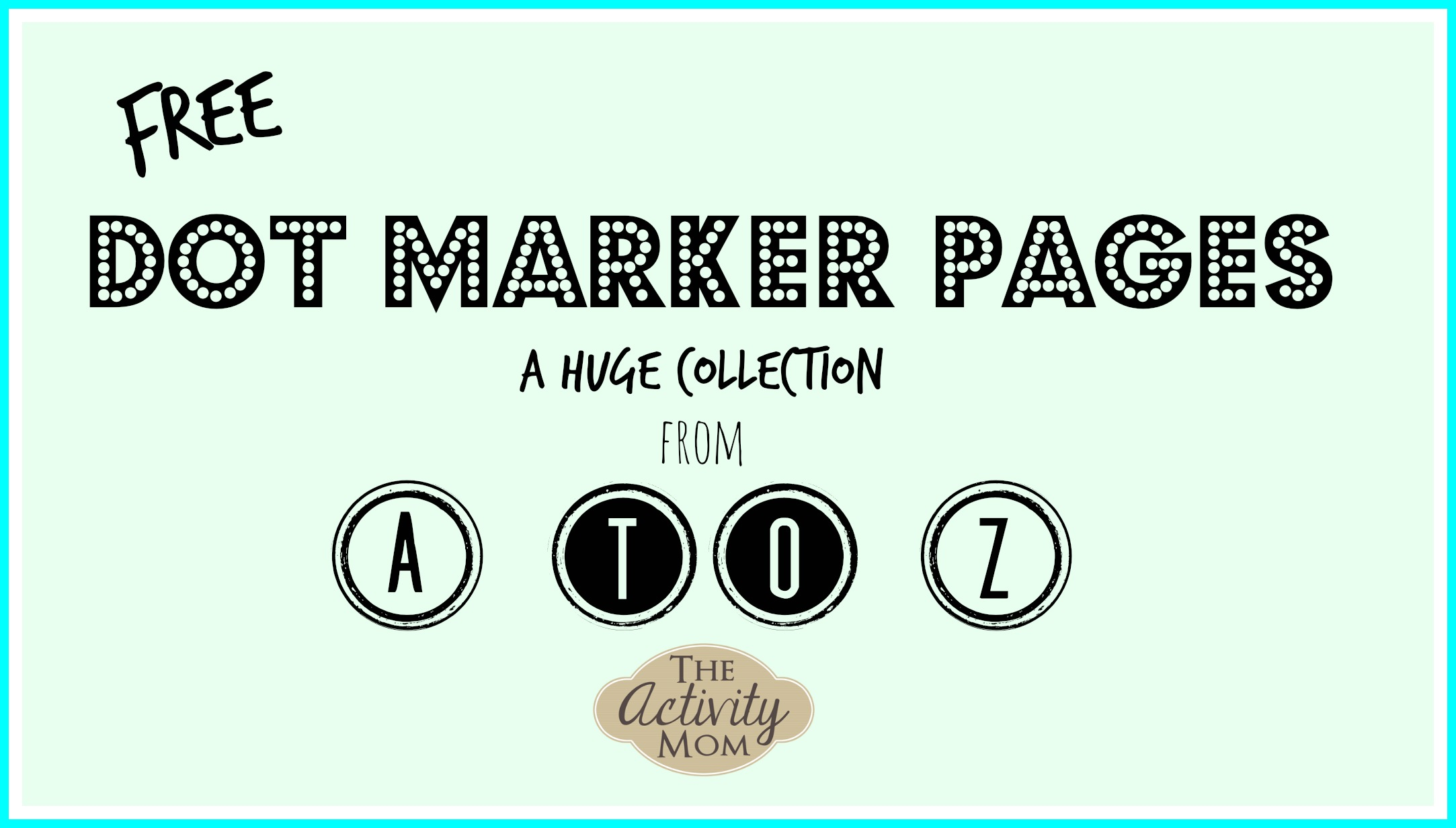 the activity mom dot marker printables from a to z