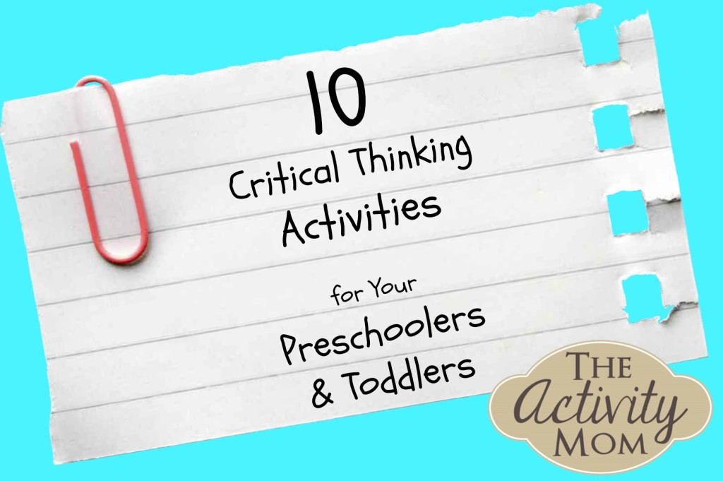 Critical Thinking Activities for Your Preschoolers and Toddlers