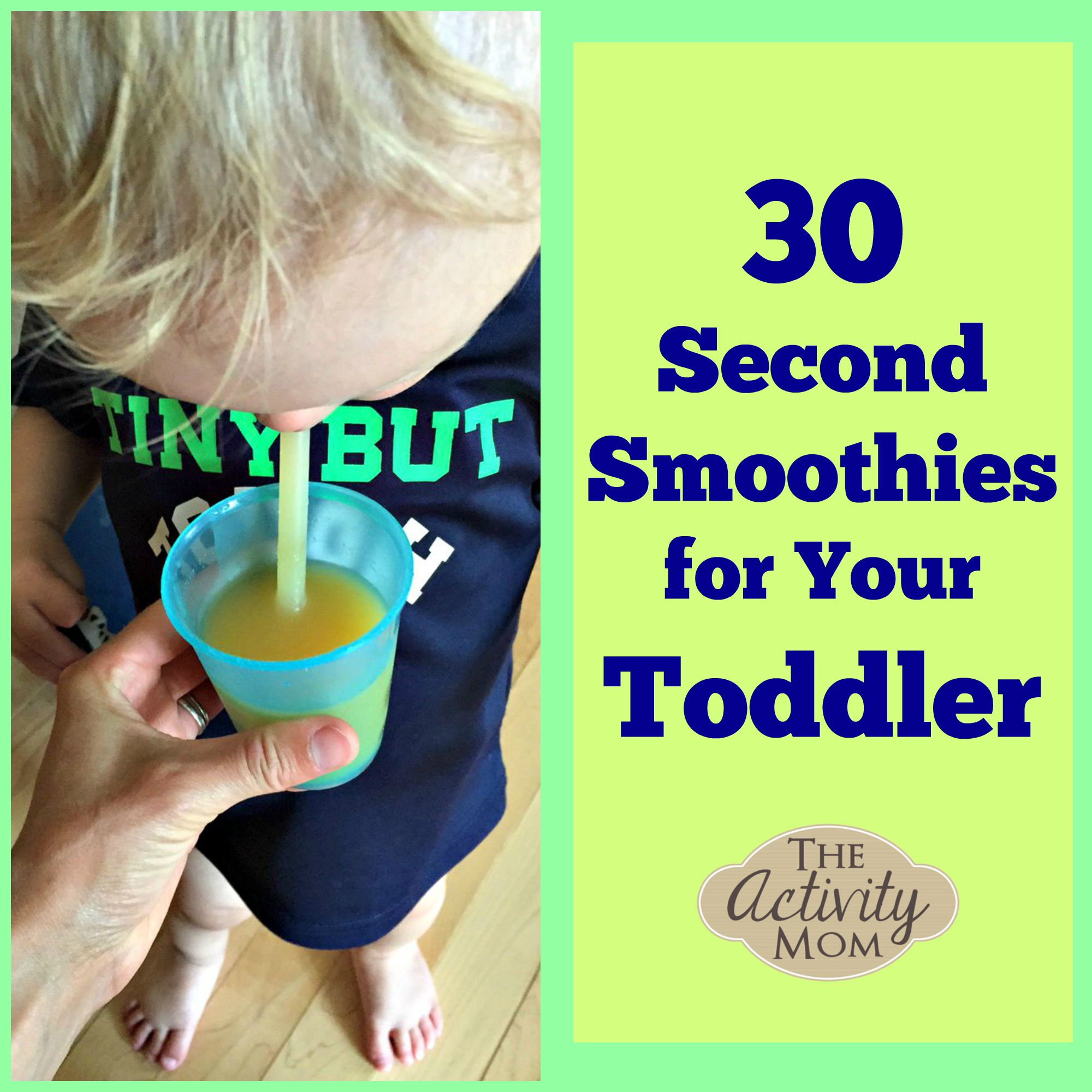 30 Second Smoothies for Your Toddler
