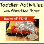 Toddler Activities with Shredded Paper