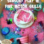 Sensory Play and Fine Motor Skills