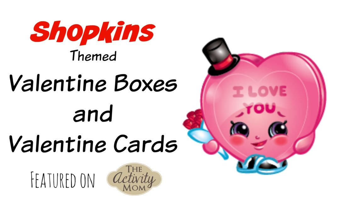 The Activity Mom Shopkins Valentines Day – Valentines Cards for Mom