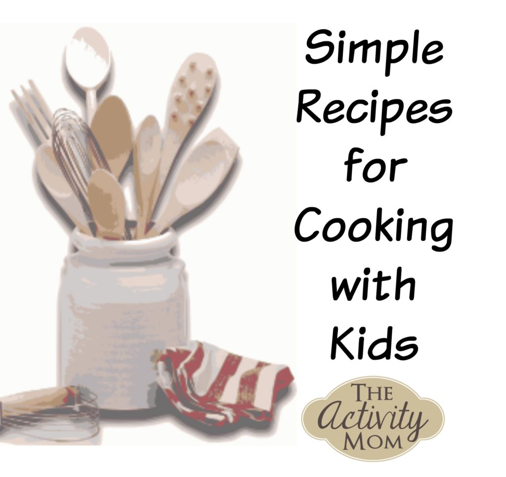 Simple Recipes for Cooking with Kids