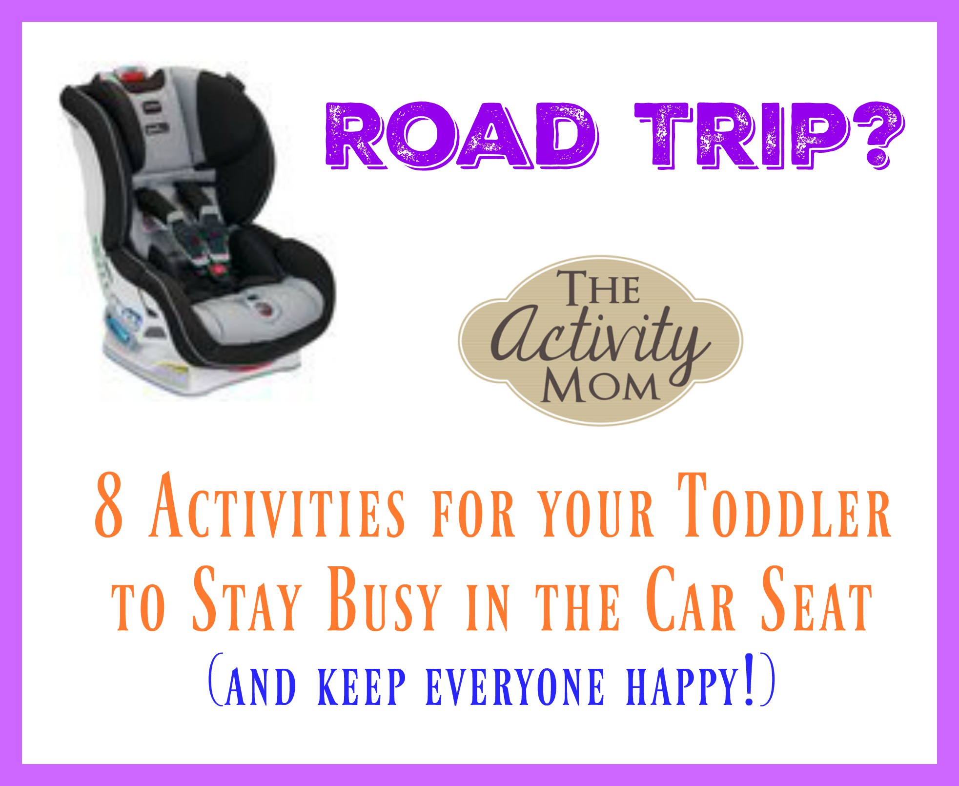 Toddler Activities in a Britax Car Seat – Giveaway
