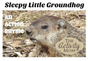 sleepy little groundhog action rhyme