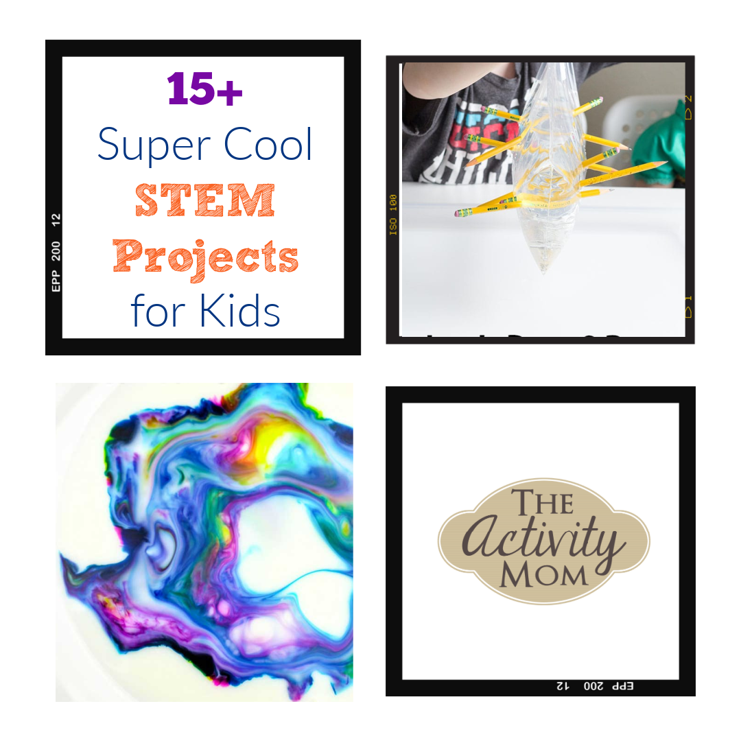 The Activity Mom 15 Super Cool Stem Projects For Kids The Activity Mom
